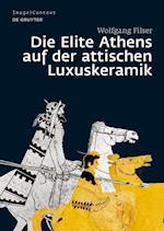 Die Elite Athens Auf Der Attischen Luxuskeramik (Image & Context, nr. 16)
