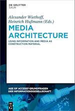 Media Architecture (Age of Access Grundfragen der Informationsgesellschaft, nr. 8)