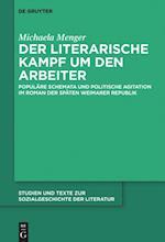 Der Literarische Kampf Um Den Arbeiter (Studien Und Texte Zur Sozialgeschichte Der Literatur, nr. 145)