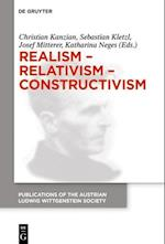 Realism - Relativism - Constructivism (Publications of the Austrian Ludwig Wittgenstein Society New, nr. 24)