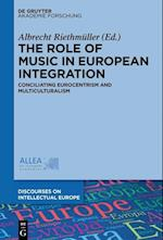 The Role of Music in European Integration (Discourses on Intellectual Europe, nr. 2)