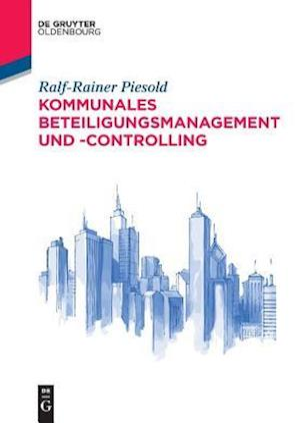 Bog, paperback Kommunales Beteiligungsmanagement Und -Controlling af Ralf-Rainer Piesold