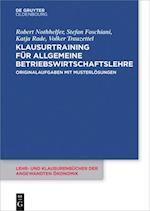 Klausurtraining Fur Allgemeine Betriebswirtschaftslehre (Lehr Und Klausurenbucher Der Angewandten Okonomik, nr. )
