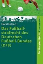 Das Fuballstrafrecht Des Deutschen Fuball-Bundes (Dfb) (De Gruyter Kommentar)