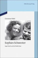 Sophies Schwester (Quellen und Darstellungen zur Zeitgeschichte, nr. 94)
