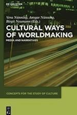 Cultural Ways of Worldmaking (Concepts for the Study of Culture Csc, nr. 1)
