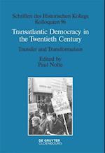 Transatlantic Democracy in the Twentieth Century (Schriften des Historischen Kollegs, nr. 96)