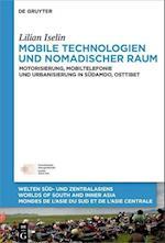 Mobile Technologien Und Nomadischer Raum (Welten Sud Und Zentralasiens Worlds Of South And Inner As, nr. 7)