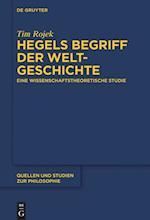 Hegels Begriff Der Weltgeschichte (Quellen und Studien zur Philosophie, nr. 131)