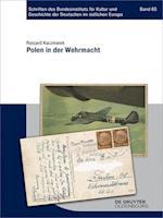 Polen in Der Wehrmacht (Schriften Des Bundesinstituts Fur Kultur Und Geschichte Der, nr. 65)