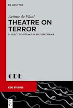 Theatre on Terror (Contemporary Drama in English Studies, nr. 27)
