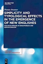 Simplicity and Typological Effects in the Emergence of New Englishes (TOPICS IN ENGLISH LINGUISTICS, nr. 97)