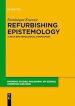 Refurbishing Epistemology (Epistemic Studies, nr. 35)