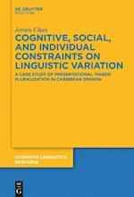 Cognitive, Social, and Individual Constraints on Linguistic Variation (Cognitive Linguistics Research, nr. 60)