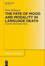 The Fate of Mood and Modality in Language Death (TRENDS IN LINGUISTICS: STUDIES AND MONOGRAPHS, nr. 307)