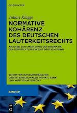 Normative Koharenz Des Deutschen Lauterkeitsrechts (Schriften Zum Europaischen Und Internationalen Privat Bank, nr. 59)