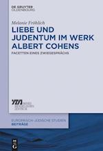 Liebe Und Judentum Im Werk Albert Cohens (Europaisch-judische Studien - Beitrage, nr. 31)
