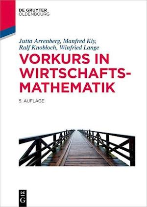 Bog, paperback Vorkurs in Wirtschaftsmathematik af Jutta Arrenberg, Manfred Kiy, Ralf Knobloch