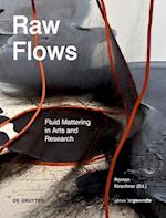 Raw Flows. Fluid Mattering in Arts and Research (Edition Angewandte)
