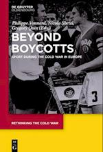 Beyond Boycotts (Rethinking the Cold War, nr. 1)