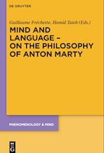 Mind and Language - On the Philosophy of Anton Marty (phenomenology & Mind, nr. 19)