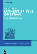 Luther's Epistle of Straw (Historia Hermeneutica Series Studia, nr. 16)