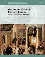The Luther Effect in Eastern Europe (Schriften Des Bundesinstituts Fur Kultur Und Geschichte Der, nr. 69)