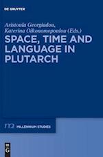 Space, Time and Language in Plutarch (Millennium - Studien / Millennium Studies, nr. 67)