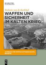 Wir Produzieren Sicherheit! Das Rustungsmarketing Bundesdeutscher Heerestechnikunternehmen Im Kalten Krieg (1949-1990) (Jahrbuch fur Wirtschaftsgeschichte Beihefte, nr. 20)