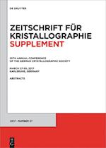 25th Annual Conference of the German Crystallographic Society, March 27-30, 2017, Karlsruhe, Germany (Zeitschrift fur Kristallographie Supplemente, nr. 37)