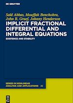 Implicit Fractional Differential and Integral Equations (De Gruyter Series in Nonlinear Analysis and Applications, nr. 26)