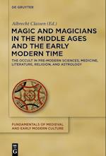Magic and Magicians in the Middle Ages and the Early Modern Time (Fundamentals of Medieval and Early Modern Culture, nr. 20)