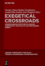 Exegetical Crossroads (Judaism Christianity and Islam Tension Transmission Tr, nr. 8)