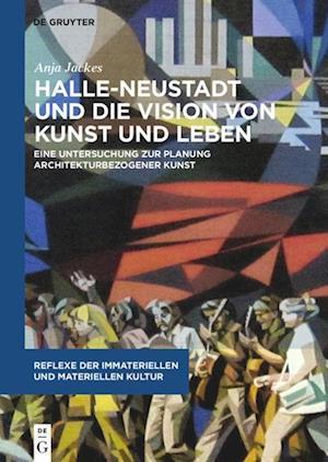 Halle-Neustadt Und Die Vision Von Kunst Und Leben