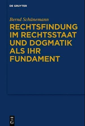Gesammelte WerkeBand I: Rechtsfindung im Rechtsstaat und Dogmatik als ihr Fundament