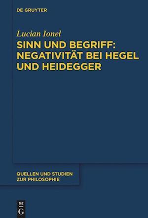 Sinn und Begriff: Negativität bei Hegel und Heidegger