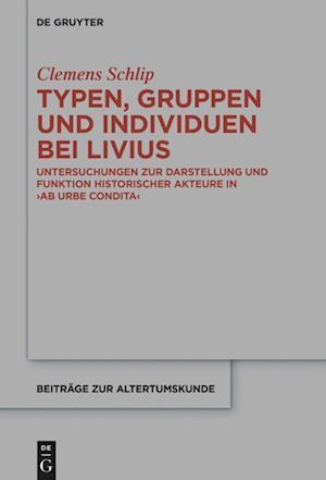 Typen, Gruppen und Individuen bei Livius