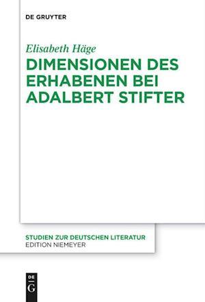 Dimensionen Des Erhabenen Bei Adalbert Stifter