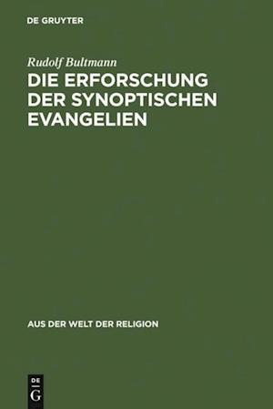 Die Erforschung der synoptischen Evangelien af Rudolf Bultmann