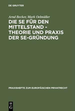 Die SE fur den Mittelstand - Theorie und Praxis der SE-Grundung