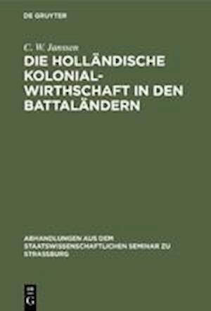 Die holländische Kolonialwirthschaft in den Battaländern