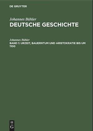 Urzeit, Bauerntum und Aristokratie bis um 1100