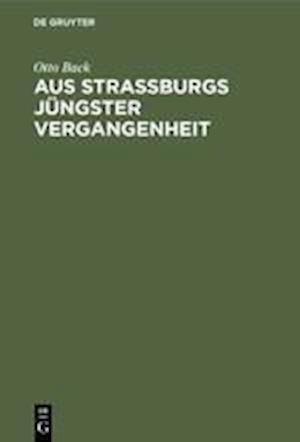 Aus Straßburgs jüngster Vergangenheit