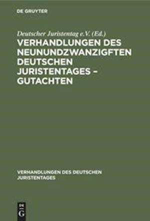 Verhandlungen des Neunundzwanzigften Deutschen Juristentages - Gutachten