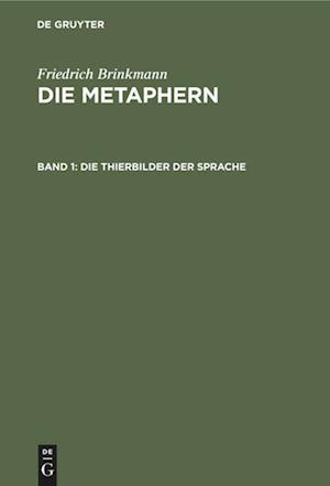 Die Metaphern, Band 1, Die Thierbilder der Sprache
