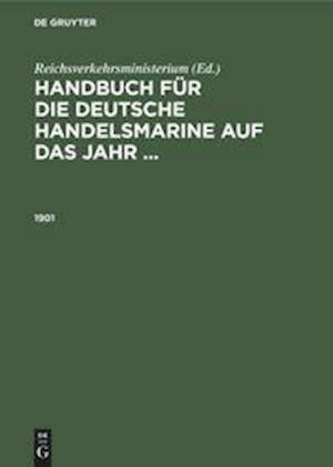 Handbuch für die deutsche Handelsmarine auf das Jahr ..., Handbuch für die deutsche Handelsmarine auf das Jahr ... (1901)