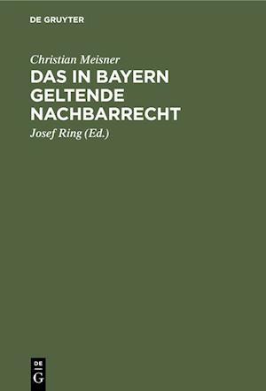 Das in Bayern geltende Nachbarrecht