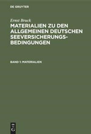 Materialien zu den Allgemeinen Deutschen Seeversicherungs-Bedingungen, Band 1, Materialien