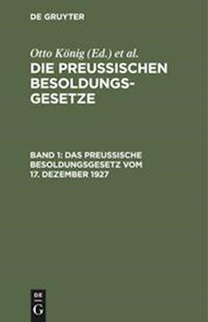 Die Preußischen Besoldungsgesetze, Band 1, Das Preußische Besoldungsgesetz vom 17. Dezember 1927
