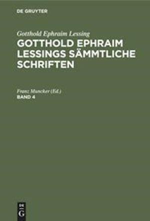 Gotthold Ephraim Lessings Sämmtliche Schriften, Band 4, Gotthold Ephraim Lessings Sämmtliche Schriften Band 4